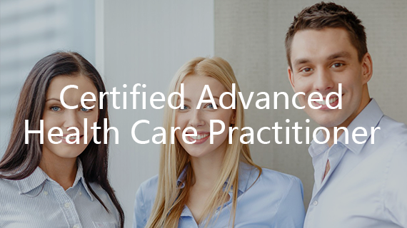 Certified Advanced Health Care Practitioner